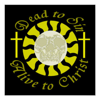 Dead to Sin - Alive to Christ Poster