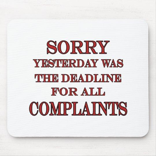 Deadline For Complaints Mouse Mat