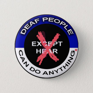 Deaf can do anything button