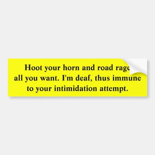 Deaf Driver Immune to Intimidation Bumper Sticker