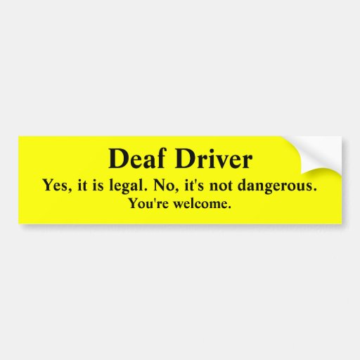 Deaf Driving Legal and Safe Bumper Stickers