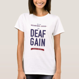Deaf Gain. apparel T-Shirt