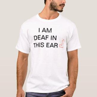 DEAF IN THIS EAR Shirt