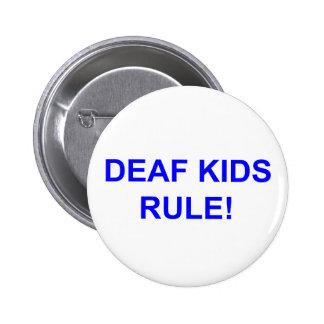 DEAF KID RULE 6 CM ROUND BADGE