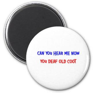 DEAF OLD COOT 6 CM ROUND MAGNET