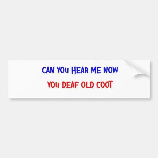 DEAF OLD COOT BUMPER STICKER