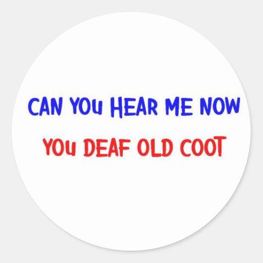 DEAF OLD COOT ROUND STICKER