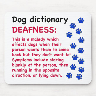 Deafness - dog dictionary mouse pad