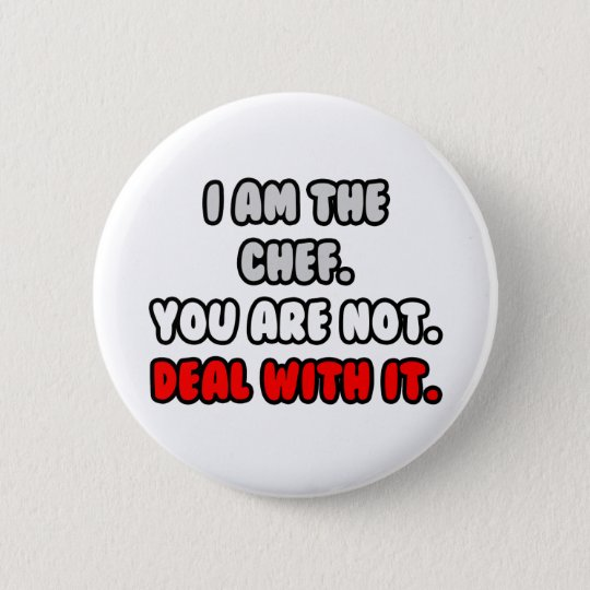 Deal With It ... Funny Chef Shirts and Gifts 6 Cm Round Badge