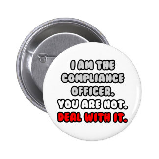 Deal With It ... Funny Compliance Officer 6 Cm Round Badge