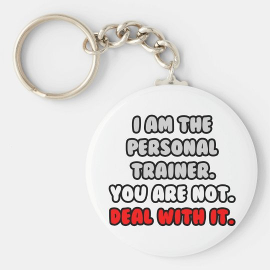 Deal With It ... Funny Personal Trainer Basic Round Button Key Ring