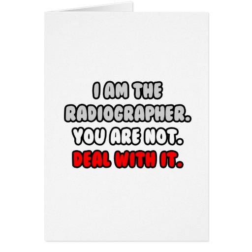 Deal With It ... Funny Radiographer Card