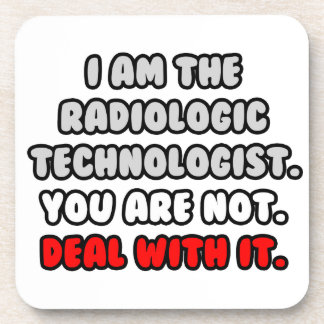 Deal With It Funny Radiologic Technologist Coaster