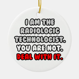 Deal With It ... Funny Radiologic Technologist Christmas Ornaments