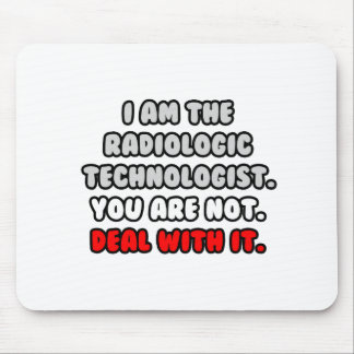 Deal With It ... Funny Radiologic Technologist Mouse Pads