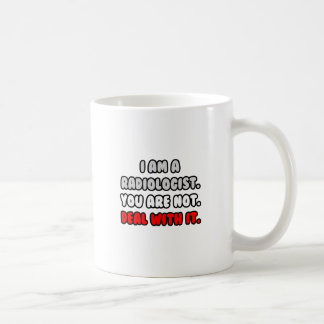 Deal With It ... Funny Radiologist Coffee Mug
