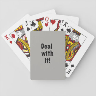 """""""Deal With It"""" Playing Cards--black text Poker Deck"""