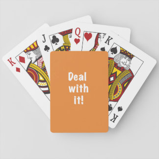 """Deal With It"" Playing Cards--white text Playing Cards"