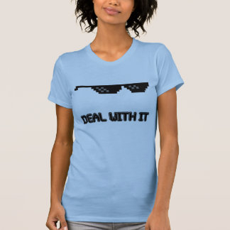 Deal With It Sunglasses T Shirts