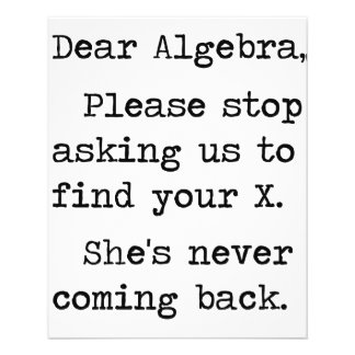 Dear Algebra Please Stop Asking Us To Find Your X 11.5 Cm X 14 Cm Flyer