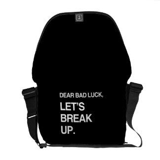 DEAR BAD LUCK LET S BREAK UP COMMUTER BAG
