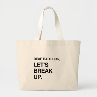 DEAR BAD LUCK LET S BREAK UP png Canvas Bags