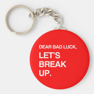 DEAR BAD LUCK, LET'S BREAK UP BASIC ROUND BUTTON KEY RING