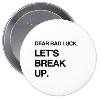 DEAR BAD LUCK, LET'S BREAK UP.png Pin