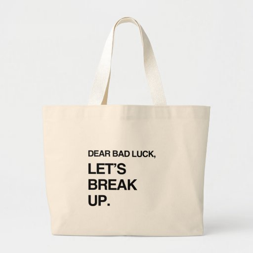 DEAR BAD LUCK, LET'S BREAK UP.png Canvas Bags