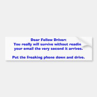 Dear Fellow Driver Bumper Sticker