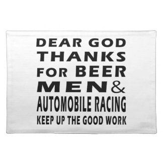 Dear God Thanks For Beer Men and Automobile Racing Place Mats