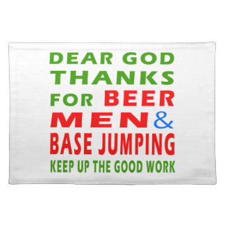 Dear God Thanks For Beer Men And Base Jumping Placemats
