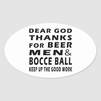 Dear God Thanks For Beer Men and Bocce Ball Oval Sticker