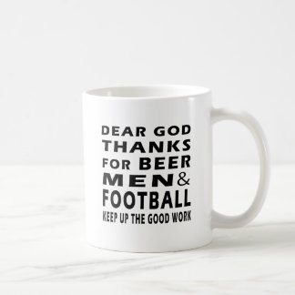 Dear God Thanks For Beer Men and football Coffee Mugs