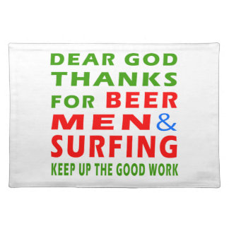 Dear God Thanks For Beer Men And Surfing Placemat