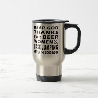 Dear God Thanks For Beer Women and Base Jumping Stainless Steel Travel Mug