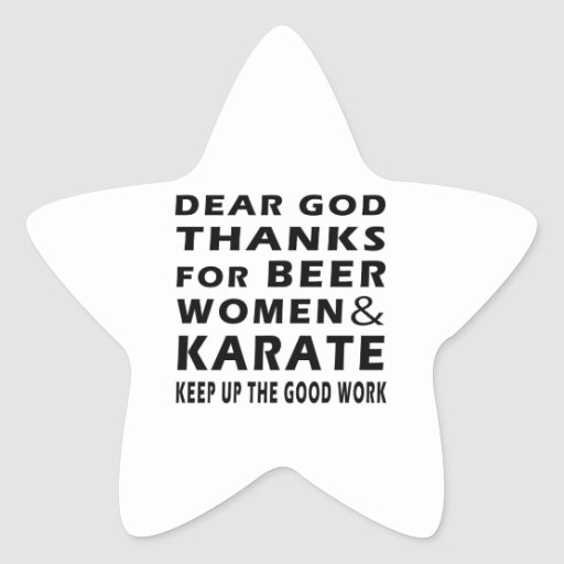 Dear God Thanks For Beer Women and Karate Stickers