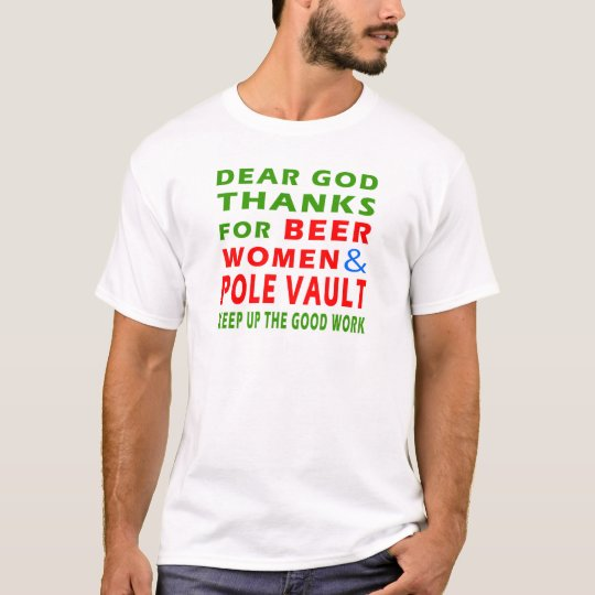 Dear God Thanks For Beer Women And Pole vault T-Shirt