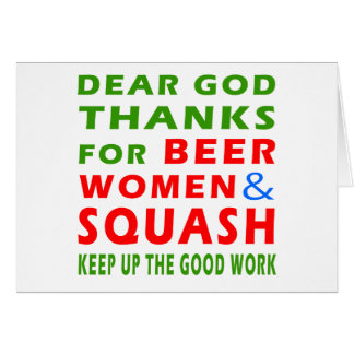 Dear God Thanks For Beer Women And Squash Greeting Card