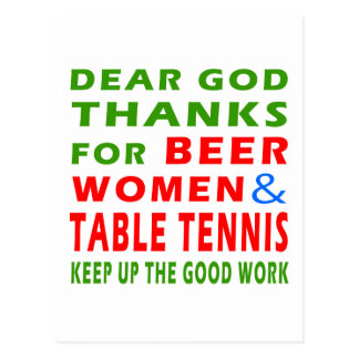 Dear God Thanks For Beer Women And Table Tennis Postcards