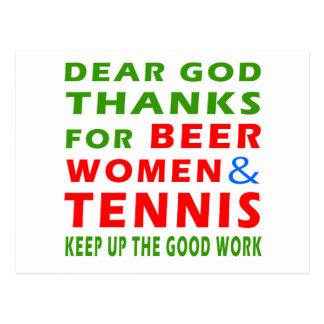 Dear God Thanks For Beer Women And Tennis Post Cards