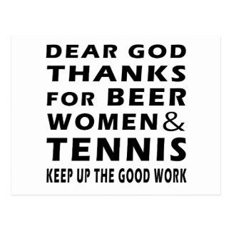 Dear God Thanks For Beer Women and Tennis Postcard