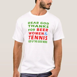 Dear God Thanks For Beer Women And Tennis T-Shirt
