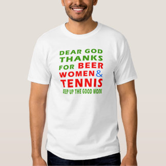 Dear God Thanks For Beer Women And Tennis Tee Shirt