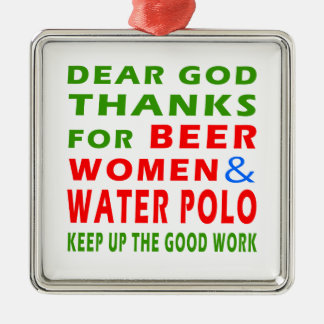 Dear God Thanks For Beer Women And Water Polo Christmas Ornament