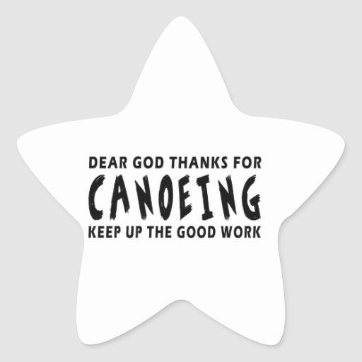 Dear God Thanks For Canoeing Star Stickers