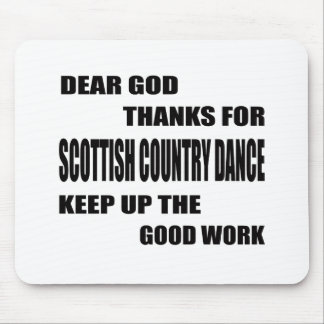 Dear God Thanks For Scottish Country Dance Mouse Pad