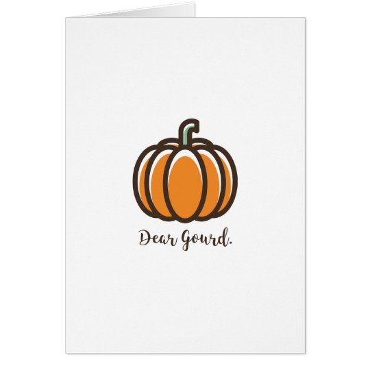"""""""Dear Gourd"""" Pumpkin Card"""