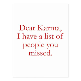 Dear Karma, I Have A List Of People You Missed. Postcard