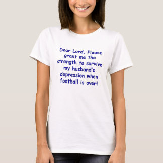 Dear Lord husband football T-Shirt